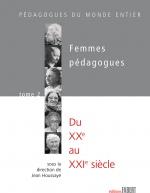 Femmes pédagogues. T.2: Du XXe au XXIe siècle