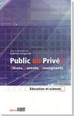 Public ou privé ? élèves, parents, enseignants