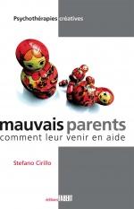 Mauvais parents - Comment leur venir en aide