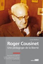 Roger Cousinet - Une pédagogie de la liberté