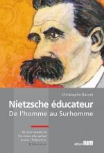 Nietzsche éducateur - De l'homme au surhomme