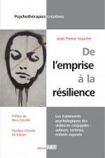 De l'emprise à la résilience - Les traitements psychologiques des violences conjugales: auteurs, victimes, enfants exposés