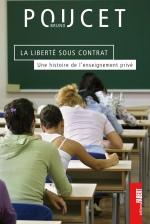 La liberté sous contrat - Une histoire de l'enseignement privé