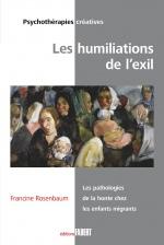 Les humiliations de l'exil - Les pathologies de la honte chez les enfants migrants