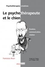 Le psychothérapeute et le chien - Émotion, communication, relation