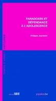 Paradoxes et dépendances à l'adolescence