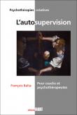 L'autosupervision - Pour coachs et psychothérapeutes