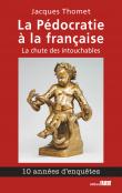 La Pédocratie à la française. La chute des intouchables