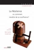 La Résilience ou comment renaître de sa souffrance?