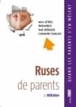 Ruses de parents - Mille astuces inavouables pour préserver l'harmonie familiale