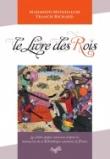 Le Livre des Rois - La célèbre épopée iranienne d'après les manuscrits de la Bibliothèque nationale de France